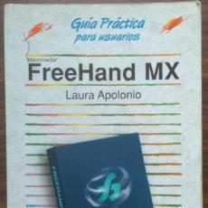 Libros de segunda mano: FREEHAND MX. GUIA PRACTICA PARA USUARIOS. LAURA APOLONIO. Lote 180208191