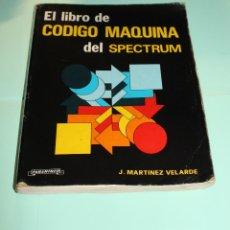 Libros de segunda mano: EL LIBRO DE CODIGO MAQUINA DEL SPECTRUM. EDITORIAL PARANINFO. AUTOR J. MARTINEZ VELARDE. AÑO 1984.. Lote 180262960
