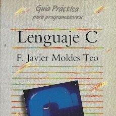 Libros de segunda mano: GUIA PRACTICA PARA PROGRAMADORES LENGUAJE C F JAVIER MOLDES TEO ANAYA MULTIMEDIA. Lote 180267673