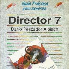 Libros de segunda mano: GUIA PRACTICA PARA USUARIOS DIRECTOR 7 DARIO PESCADOR ALBIACH ANAYA MULTIMEDIA. Lote 180267750