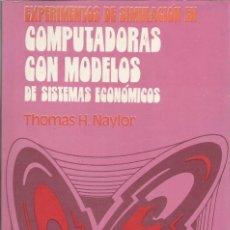 Libros de segunda mano: EXPERIMENTOS DE SIMULACIÓN EN COMPUTADORAS CON MODELOS DE SISTEMAS ECONÓMICOS. NAYLOR. . Lote 180279072