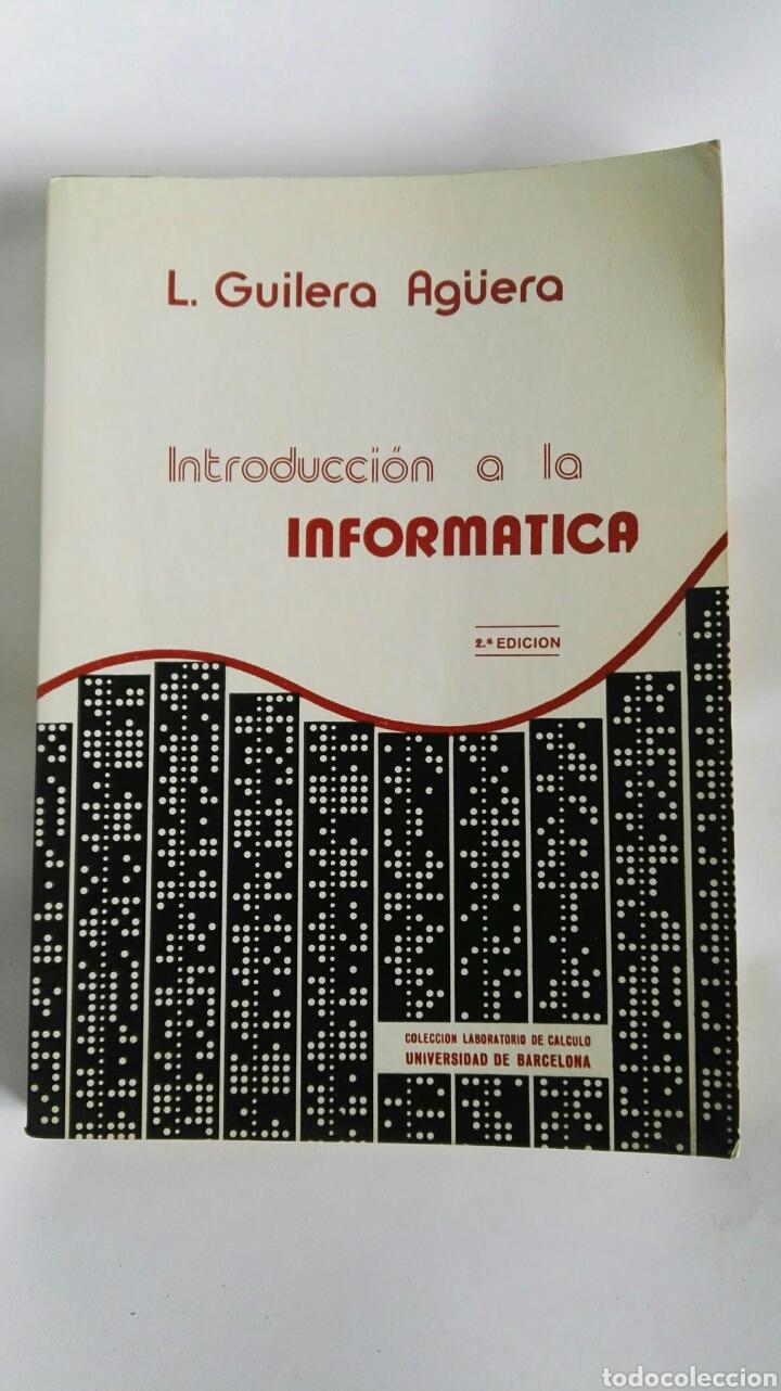 INTRODUCCIÓN A LA INFORMÁTICA L. GUILERA AGÜERA (Libros de Segunda Mano - Informática)