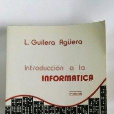 Libros de segunda mano: INTRODUCCIÓN A LA INFORMÁTICA L. GUILERA AGÜERA. Lote 180285772