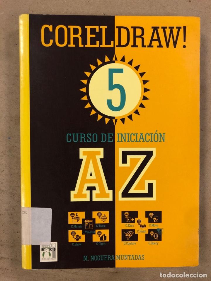 CORELDRAW! 5 CURSO DE INICIACIÓN. M. NOGUERA MUNTADAS. INFOBOOKS 1995. ILUSTRADO. 431 PÁGINAS (Libros de Segunda Mano - Informática)