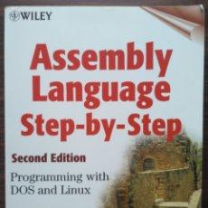 Libros de segunda mano: ASSEMBLY LANGUAGE STEP-BY-STEP. PROGRAMMING WITH DOS AND LINUX. JEFF DUNTEMANN. Lote 180931061