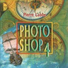 Libros de segunda mano: PHOTOSHOP 4 PIERRE LABBE GESTION 2000. Lote 181154728