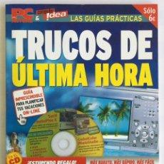 Libros de segunda mano: REVISTA PC ACTUAL & COMPUTER IDEA – LAS GUÍS PRÁCTICAS – TRUCOS DE ÚLTIMA HORA – CON CD. Lote 181506923
