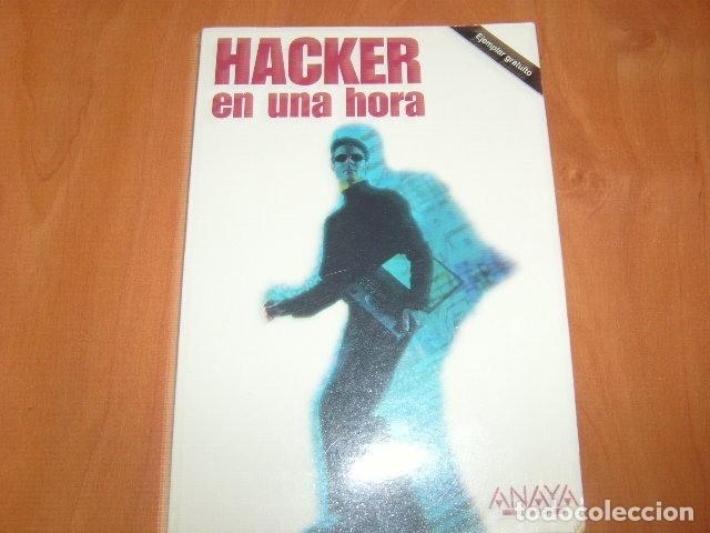 HACKER EN UNA HORA . JUAN DIEGO GUTIERREZ GALLARDO , ANAYA (Libros de Segunda Mano - Informática)