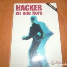 Libros de segunda mano: HACKER EN UNA HORA . JUAN DIEGO GUTIERREZ GALLARDO , ANAYA. Lote 181550550