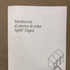 Libros de segunda mano: INTRODUCCIÓN AL ENTORNO DE REDES APPLE DIGITAL. APPLE COMPUTER 1990. ILUSTRADO. 56 PÁGINAS.. Lote 182329943