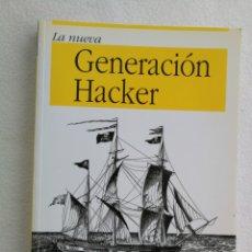 Libros de segunda mano: LA NUEVA GENERACIÓN HACKER. Lote 182698478