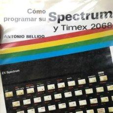 Libros de segunda mano: ANTIGUO LIBRO COMO PROGRAMAR SU SPECTRUM Y TIMEX 2068. Lote 182753701