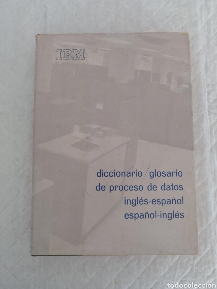 DICCIONARIO / GLOSARIO DE PROCESO DE DATOS INGLÉS - ESPAÑOL IBM + HOJA DE PROPUESTA. LIBRO (Libros de Segunda Mano - Informática)