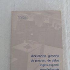Libros de segunda mano: DICCIONARIO / GLOSARIO DE PROCESO DE DATOS INGLÉS - ESPAÑOL IBM + HOJA DE PROPUESTA. LIBRO. Lote 183838466