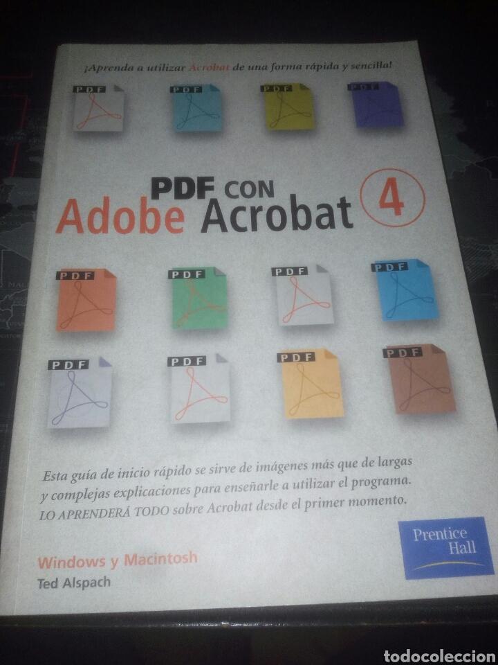 PDF CON ADOBE ACROBAT 4 PRENTICE HALL WINDOWS Y MACINTOSH TED ALSPACH (Libros de Segunda Mano - Informática)
