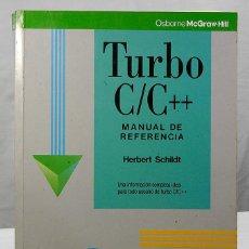 Libros de segunda mano: TURBO C/C++ MANUAL DE REFERENCIA HERBERT SCHILDT 1992. Lote 183886786