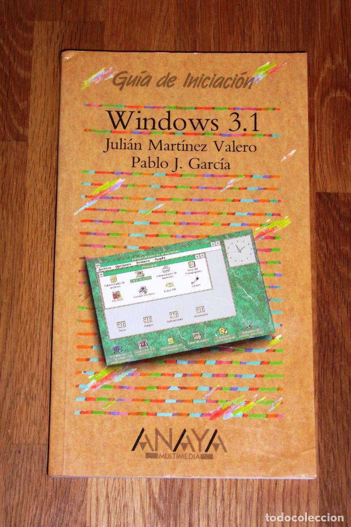 WINDOWS 3.1 (GUÍA DE INICIACIÓN) / JULIÁN MARTÍNEZ VALERO, PABLO J. GARCÍA. (Libros de Segunda Mano - Informática)
