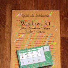Libros de segunda mano: WINDOWS 3.1 (GUÍA DE INICIACIÓN) / JULIÁN MARTÍNEZ VALERO, PABLO J. GARCÍA.. Lote 183949413