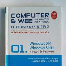 Libros de segunda mano: COMPUTER & WEB EL CURSO DEFINITIVO WINDOWS XP VISTA. Lote 184298198