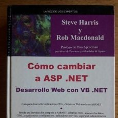 Libros de segunda mano: CÓMO CAMBIAR A ASP .NET DESARROLLO WEB CON VB .NET / LA VOZ DE LOS EXPERTOS STEVE HARRIS Y ROB MACDO. Lote 184785323