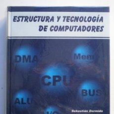 Libros de segunda mano: ESTRUCTURA Y TECNOLOGÍA DE COMPUTADORES. Lote 184908267