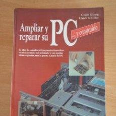 Libros de segunda mano: LIBRO. AMPLIAR Y REPARAR SU PC (ED. MARCOMBO PARA DATA BECKER, 1992). Lote 185742036
