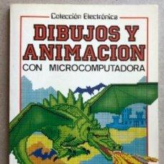Livres d'occasion: DIBUJOS Y ANIMACIÓN CON MICROCOMPUTADORA. COLECCIÓN ELECTRÓNICA ED.PLESA- SM 1985. JUDY TATCHELL Y L. Lote 128869667