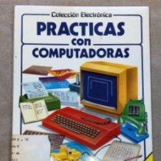 Livres d'occasion: PRÁCTICAS CON COMPUTADORAS (COLECCIÓN ELECTRÓNICA). EDICIONES PLESA-SM 1985.. Lote 146994486