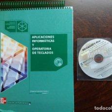 Libros de segunda mano: APLICACIONES INFORMÁTICAS Y OPERATORIA DE TECLADOS. MC GRAW HILL. AÑO 2005.. Lote 185982610
