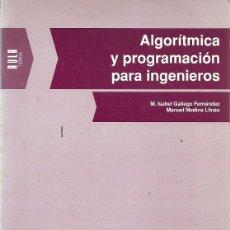Libros de segunda mano: ALGORITMICA Y PROGRAMACION PARA INGENIEROS M ISABEL GALLEGO FERNANDEZ EDICIONS UPC. Lote 186059387