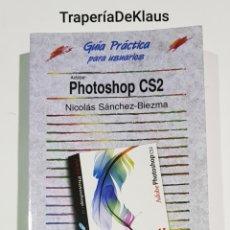Libros de segunda mano: PHOTOSHOP CS2 - ANAYA - GUIA DE USUARIO - TDK206. Lote 186189571