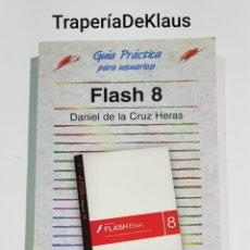 Libros de segunda mano: FLASH 8 - GUIA DE USUARIO - ANAYA - TDK206. Lote 186189686