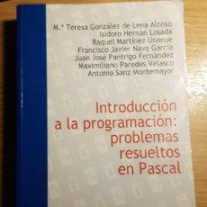 Libros de segunda mano: INTRODUCCIÓN A LA PROGRAMACIÓN: PROBLEMAS RESUELTOS EN PASCAL. Lote 186255947