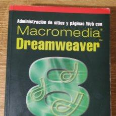 Libros de segunda mano: LIBRO MACROMEDIA DREAMWEAVER 8. ADMINISTRACIÓN DE SITIOS Y PÁGINAS WEB (2006) CÉSAR PÉREZ LÓPEZ. Lote 186279605