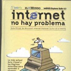 Libros de segunda mano: INTERNET NO HAY PROBLEMA. Lote 187514316