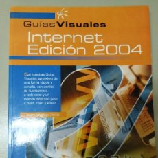 Libros de segunda mano: GUIAS VISUALES: INTERNET EDICIÓN 2004. Lote 187837176