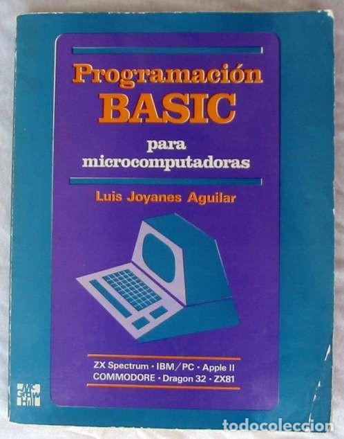 PROGRAMACIÓN BASIC PARA MICROCOMPUTADORAS - LUIS JOYANES AGUILAR 1985 - VER INDICE (Libros de Segunda Mano - Informática)