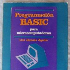 Libros de segunda mano: PROGRAMACIÓN BASIC PARA MICROCOMPUTADORAS - LUIS JOYANES AGUILAR 1985 - VER INDICE. Lote 188470422