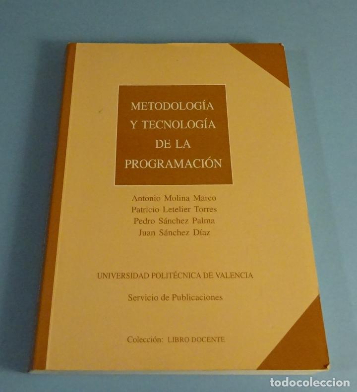 METODOLOGÍA Y TECNOLOGÍA DE LA PROGRAMACIÓN. VARIOS AUTORES. U.P.V. (Libros de Segunda Mano - Informática)
