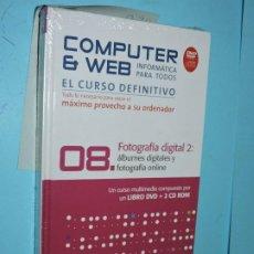 Libros de segunda mano: COMPUTER & WEB, INFORMÁTICA PARA TODOS: 8. FOTOGRAFÍA DIGITAL 2: ÁLBUMES DIGITALES Y FOTOGRAFÍA ONLI. Lote 189135710