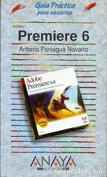 GUIA PRACTICA PARA USUARIOS PREMIERE 6 ANTONIO PANIAGUA NAVARRO ANAYA (Libros de Segunda Mano - Informática)