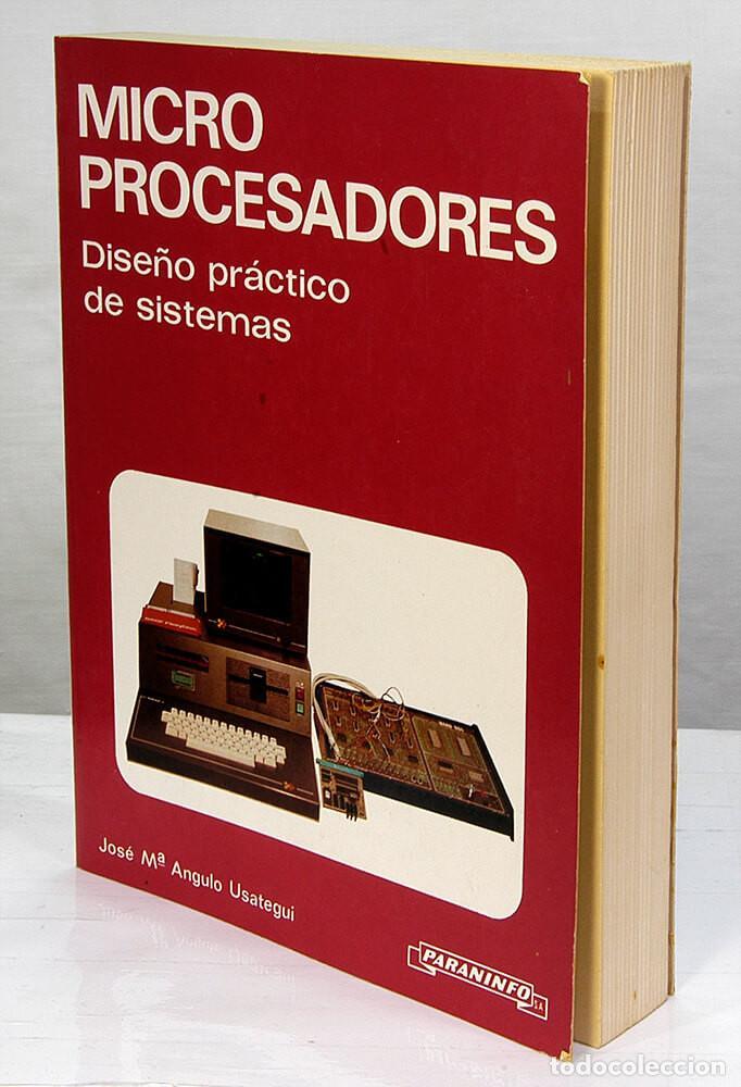 Libros de segunda mano: MICROPROCESADORES DISEÑO PRACTICO DE SISTEMAS 1985 2ª EDICION - JOSE Mª ANGULO USATEGUI - PARANINFO - Foto 2 - 189253816