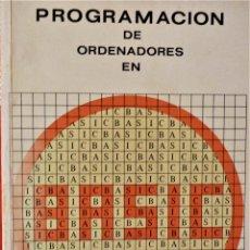 Libros de segunda mano: PROGRAMACION DE ORDENADORES EN BASIC - COL. PROCESO DE DATOS. Lote 189294267