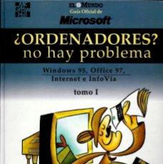 Libros de segunda mano: LIBRO ¿ORDENADORES? NO HAY PROBLEMA (TOMO-I) (EL MUNDO). Lote 189436361