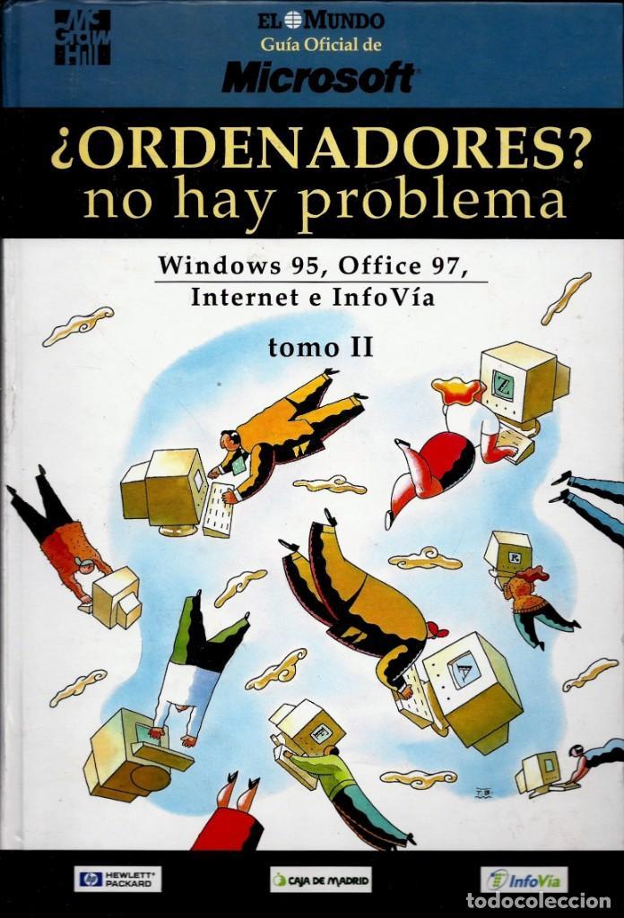 LIBRO ¿ORDENADORES? NO HAY PROBLEMA (TOMO-II) (EL MUNDO) (Libros de Segunda Mano - Informática)