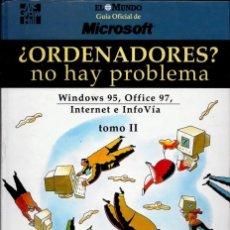 Libros de segunda mano: LIBRO ¿ORDENADORES? NO HAY PROBLEMA (TOMO-II) (EL MUNDO). Lote 189436423