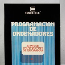 Libros de segunda mano: CURSO DE PROGRAMACION DE ORDENADORES LEYES DE CONSTRUCCION DE PROGRAMAS GRUPO ECC 1 TOMO. Lote 189540882