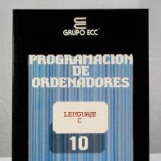 Libros de segunda mano: CURSO DE PROGRAMACION DE ORDENADORES LENGUAJE C GRUPO ECC 2 TOMOS (NROS. 10 Y 11). Lote 189544633