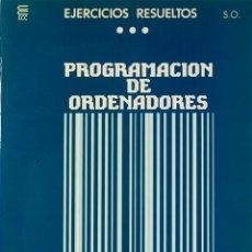 Libros de segunda mano: CURSO DE PROGRAMACION DE ORDENADORES EJERCICIOS RESUELTOS DE SISTEMAS OPERATIVOS ECC 1 CUADERNO. Lote 189615068