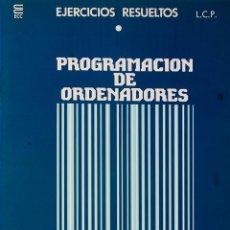 Libros de segunda mano: CURSO DE PROGRAMACION DE ORDENADORES EJERCICIOS RES. LEYES CONSTRUCCION DE PROGRAMAS ECC 1 CUADERNO. Lote 189615281